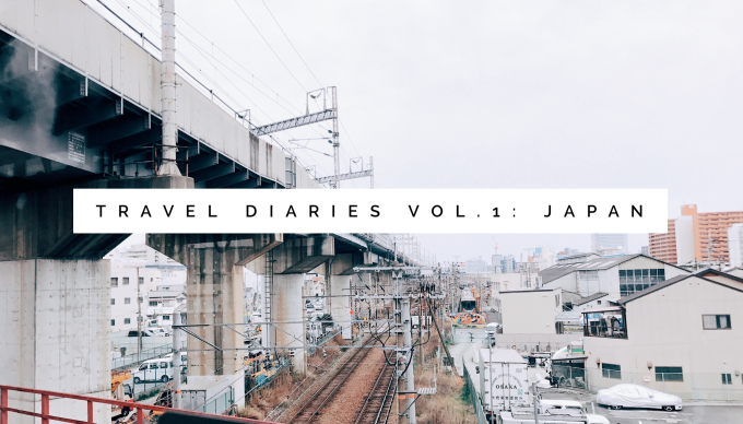 travel diaries vol.1: japan (+ bonus travel guide!)